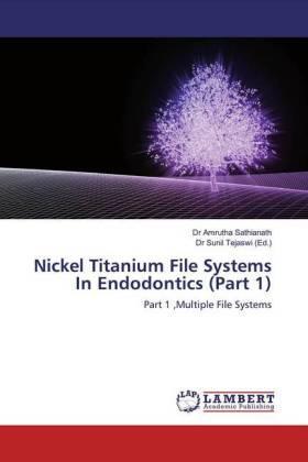 Nickel Titanium File Systems In Endodontics (Part 1) | Buch | sack.de