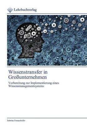 Wissenstransfer in Großunternehmen | Buch | sack.de