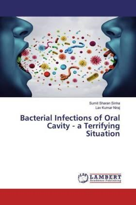 Bacterial Infections of Oral Cavity - a Terrifying Situation | Buch | sack.de