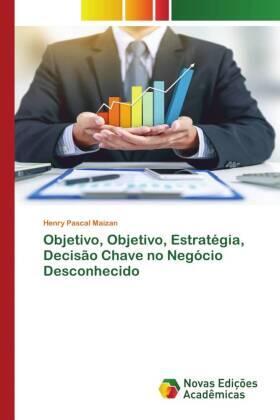 Objetivo, Objetivo, Estratégia, Decisão Chave no Negócio Desconhecido | Buch | sack.de