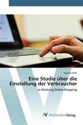 Eine Studie über die Einstellung der Verbraucher   Buch   sack.de