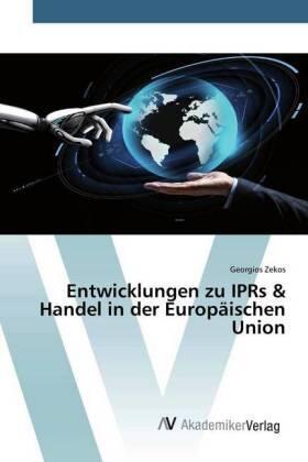 Entwicklungen zu IPRs & Handel in der Europäischen Union | Buch | sack.de