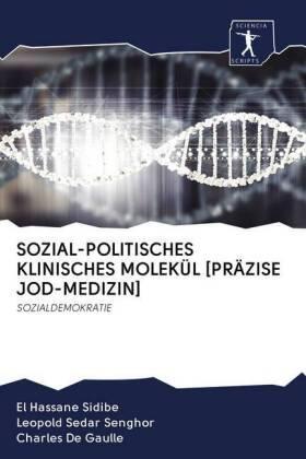 SOZIAL-POLITISCHES KLINISCHES MOLEKÜL [PRÄZISE JOD-MEDIZIN] | Buch | sack.de