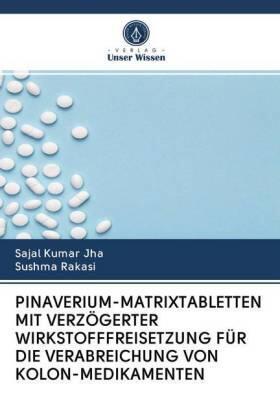 PINAVERIUM-MATRIXTABLETTEN MIT VERZÖGERTER WIRKSTOFFFREISETZUNG FÜR DIE VERABREICHUNG VON KOLON-MEDIKAMENTEN   Buch   sack.de