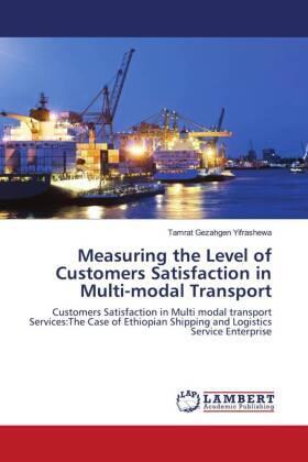 Yifrashewa | Measuring the Level of Customers Satisfaction in Multi-modal Transport | Buch | sack.de