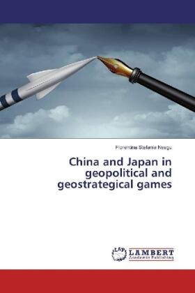 Neagu | China and Japan in geopolitical and geostrategical games | Buch | sack.de