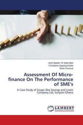 Kabo-Bah / Oppong-Wadie / Owusua | Assessment Of Micro-finance On The Performance of SME's | Buch | sack.de