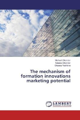 Oklander / Oklander / Yashkina | The mechanism of formation innovations marketing potential | Buch | sack.de