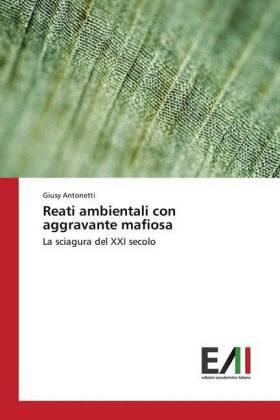 Antonetti | Reati ambientali con aggravante mafiosa | Buch | sack.de