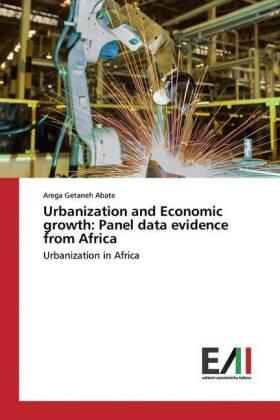Urbanization and Economic growth: Panel data evidence from Africa | Buch | sack.de