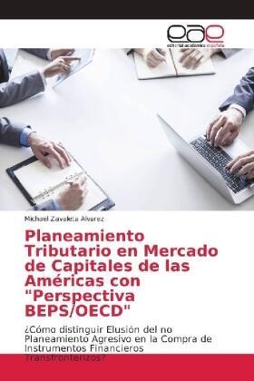 """Zavaleta Alvarez   Planeamiento Tributario en Mercado de Capitales de las Américas con """"Perspectiva BEPS/OECD""""   Buch   sack.de"""