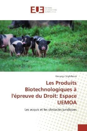 Soglohoun | Les Produits Biotechnologiques à l'épreuve du Droit: Espace UEMOA | Buch | sack.de