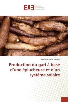 Djossou | Production du gari à base d'une éplucheuse et d'un système solaire | Buch | sack.de