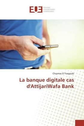 El Yaagoubi | La banque digitale cas d'AttijariWafa Bank | Buch | sack.de