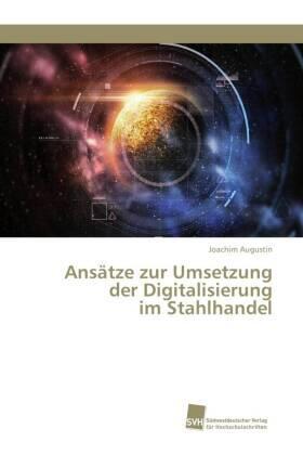 Ansätze zur Umsetzung der Digitalisierung im Stahlhandel | Buch | sack.de