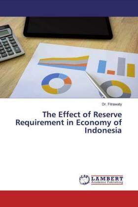 The Effect of Reserve Requirement in Economy of Indonesia   Buch   sack.de