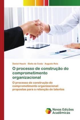 O processo de construção do comprometimento organizacional | Buch | sack.de