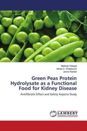 Green Peas Protein Hydrolysate as a Functional Food for Kidney Disease | Buch | sack.de