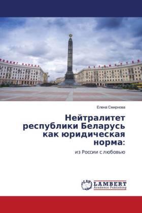 Nejtralitet respubliki Belarus' kak üridicheskaq norma: | Buch | sack.de