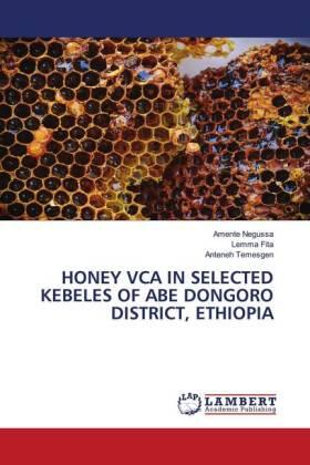 HONEY VCA IN SELECTED KEBELES OF ABE DONGORO DISTRICT, ETHIOPIA | Buch | sack.de