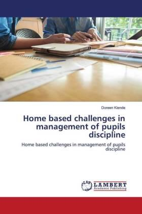 Home based challenges in management of pupils discipline   Buch   sack.de