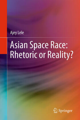 Lele | Asian Space Race: Rhetoric or Reality? | Buch | sack.de