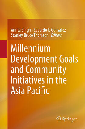 Singh / Gonzalez / Thomson | Millennium Development Goals and Community Initiatives in the Asia Pacific | Buch | sack.de