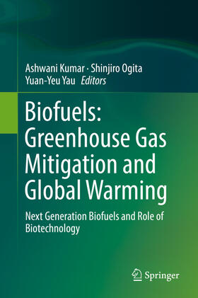 Kumar / Ogita / Yau | Biofuels: Greenhouse Gas Mitigation and Global Warming | Buch | sack.de