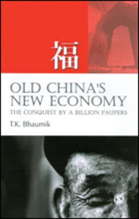 Bhaumik | Old China's New Economy | Buch | sack.de