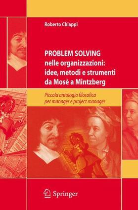 Chiappi | Problem Solving nelle organizzazioni: idee, metodi e strumenti da Mosè a Mintzberg | Buch | sack.de