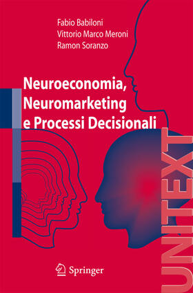 Babiloni / Meroni / Soranzo | Neuroeconomia, neuromarketing e processi decisionali nell uomo | Buch | sack.de