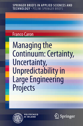 Caron | Managing the Continuum: Certainty, Uncertainty, Unpredictability in Large Engineering Projects | Buch | sack.de