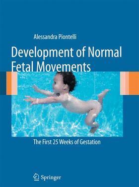 Piontelli | Development of Normal Fetal Movements | Buch | sack.de