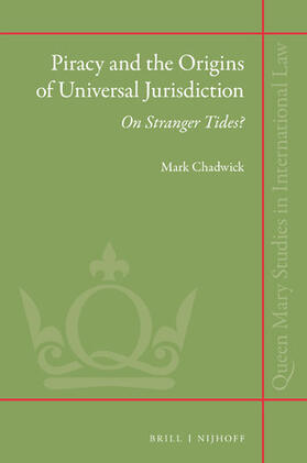 Chadwick   Piracy and the Origins of Universal Jurisdiction   Buch   sack.de