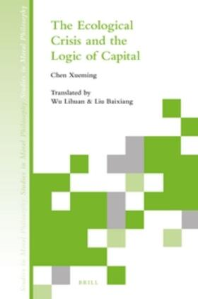 Chen   The Ecological Crisis and the Logic of Capital   Buch   sack.de