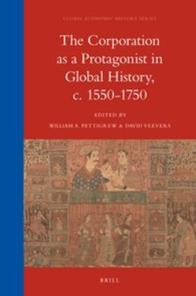 The Corporation as a Protagonist in Global History, C. 1550-1750 | Buch | sack.de