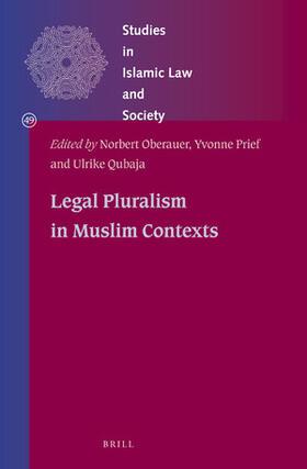 Oberauer / Prief / Qubaja   Legal Pluralism in Muslim Contexts   Buch   sack.de