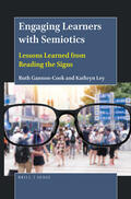 Gannon-Cook / Ley    Engaging Learners with Semiotics: Lessons Learned from Reading the Signs   Buch    Sack Fachmedien