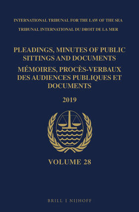 Pleadings, Minutes of Public Sittings and Documents / Mémoires, Procès-Verbaux Des Audiences Publiques Et Documents, Volume 28 (2019) | Buch | sack.de