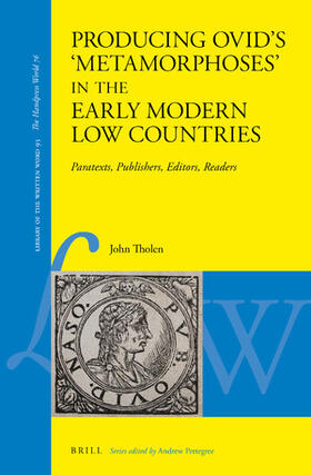 Tholen | Producing Ovid's 'Metamorphoses' in the Early Modern Low Countries | Buch | sack.de