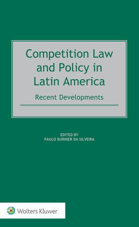 Burnier Da Silveira | Competition Law and Policy in Latin America | Buch | sack.de