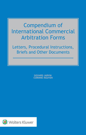 Jarvin / Nguyen | Compendium of International Commercial Arbitration Forms | Buch | sack.de