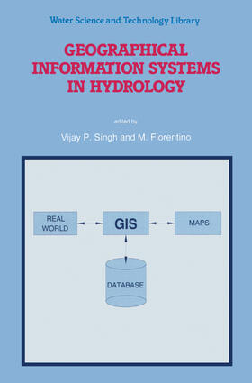 Fiorentino / Singh | Geographical Information Systems in Hydrology | Buch | sack.de