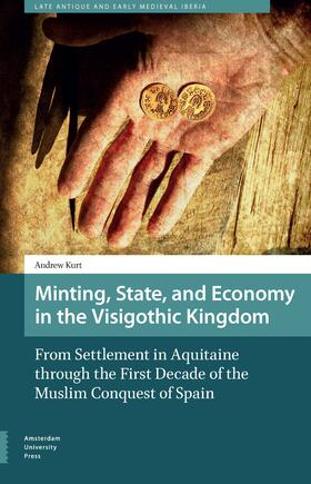 Kurt | Minting, State, and Economy in the Visigothic Kingdom | E-Book | sack.de