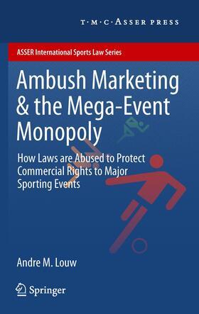 Louw | Ambush Marketing & the Mega-Event Monopoly | Buch | sack.de