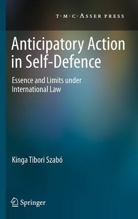 Tibori Szabó | Anticipatory Action in Self-Defence | Buch | sack.de