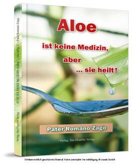 Aloe ist keine Medizin, aber ... sie heilt!   Buch   sack.de