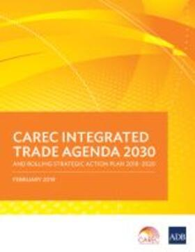 Carec Integrated Trade Agenda 2030 and Rolling Strategic Action Plan 2018-2020 | Buch | sack.de