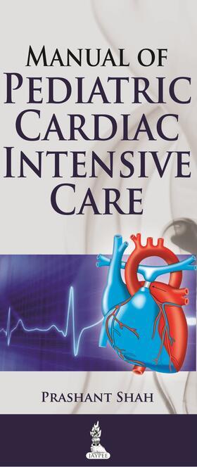 Shah | Manual of Pediatric Cardiac Intensive Care | Buch | sack.de