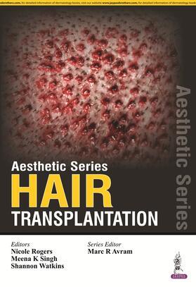 Rogers / Singh / Watkins   Aesthetic Series-Hair Transplantation   Buch   sack.de